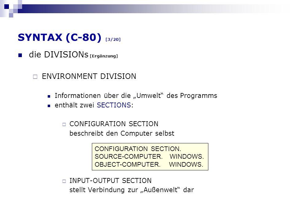 SYNTAX (C-80) [3/20] die DIVISIONs [Ergänzung] ENVIRONMENT DIVISION